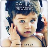 Paulo Ricardo Novo Album[cd Original Lacrado De Fabrica]